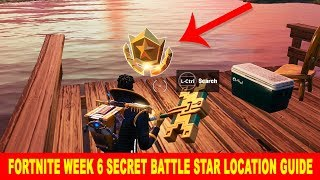 Fortnite Week 6 Secret Battle Star Location Guide Season 10