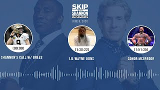 Shannon's call w/ Drew Brees + Lil Wayne joins (6.8.20) | UNDISPUTED Audio Podcast