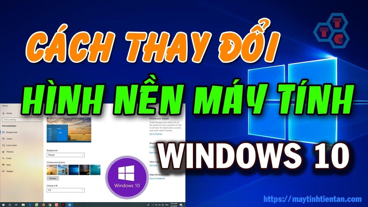 Cách thay đổi cài đặt hình nền máy tính Desktop, Laptop trên Windows 10