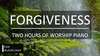 Forgiveness: Two Hours of Worship Piano / Prayer Music / Sleep Music / Christian Meditation Music