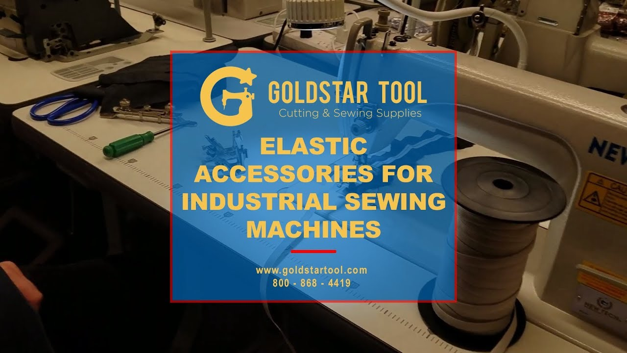 Tutorial - Elastic Attachments for Industrial Sewing Machines -  Goldstartool com - 800-868-4419