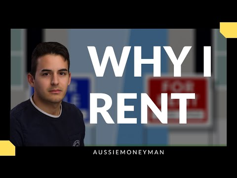 Why I Rent In Australia - Renting Vs Buying
