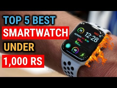 Top 5 SMARTWATCH Under 1000 | Best SMARTWATCH Under 1000 | SMARTWATCH UNDER 1000 In INDIA 2019