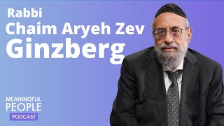 The Story of Rabbi Chaim Aryeh Zev Ginzberg | Meaningful People #24