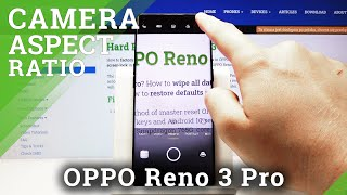 How to Change Camera Aspect Ratio in OPPO Reno 3 Pro – Camera Settings
