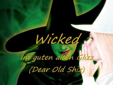 Wicked - 02 - Im guten alten Glizz (Dear Old Shiz)