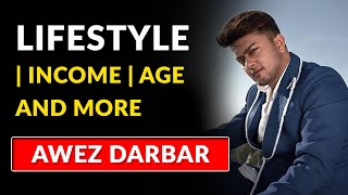 Awez Darbar Unknown Facts  Lifestyle, Income, Girlfriends, Age and More