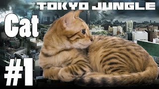 Tokyo Jungle: Cat Survive over 100 years  Part 1 of 5