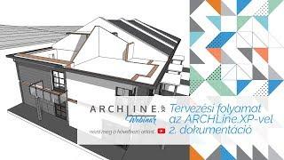 Egy tervezési folyamat az ARCHLine.XP-vel - 2. rész: dokumentáció