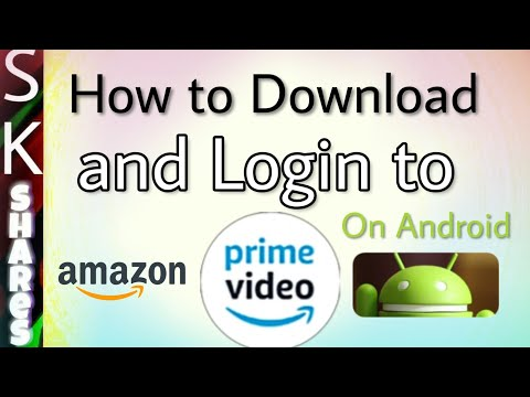 How To Download And Login To Amazon Prime Video On Android