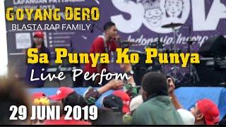 Live Perfom - SA PUNYA KO PUNYA - Blasta Rap Family - 29 juni 2019 - goyang DERO