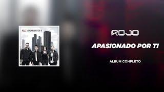 Rojo - Apasionado Por Tí (Álbum Completo)