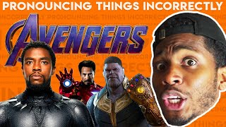 Pronouncing Things Incorrectly! Avengers: Endgame | Chaz Smith