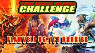 Flamvell Vs Ice Barrier - The Deck Build Challenge w/ DasChillyOne Vs CSMeek