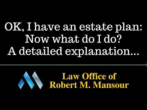 I have an estate plan...now what? Santa Clarita attorney explains