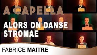 Alors on danse - Stromae - A capella cover / Fabrice maitre