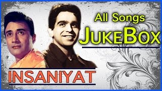 Insaniyat | All Songs | DIlip Kumar & Dev Anand Duets Hit | Jukebox