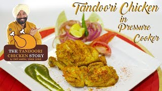 Tandoori chicken in Pressure Cooker | Easy Recipe | Chef Harpal Singh