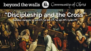 Beyond the Walls Online Church JUNE 21 - Community of Christ