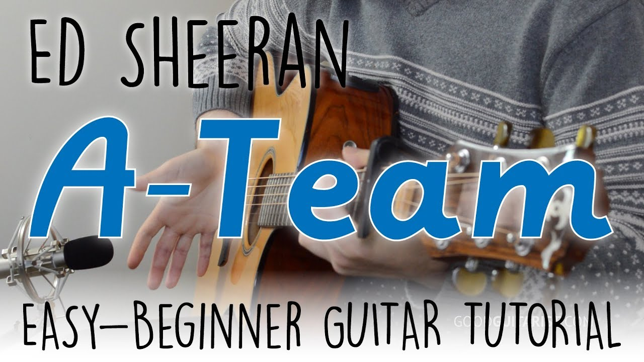 The A Team Easy Guitar Tutorial Ed Sheeran Chords Strumming