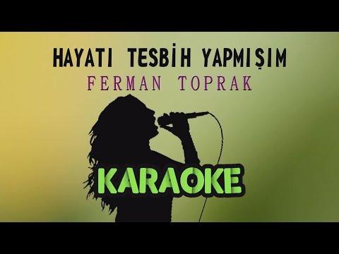 Ferman Toprak - Hayatı Tesbih Yapmışım (Karaoke Vide)