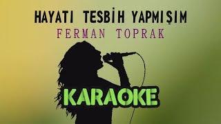Ferman Toprak - Hayatı Tesbih Yapmışım (Karaoke Vide) Video