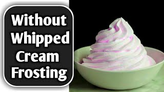 Without Wiping Cream Frosting | Cake Decorating Idea | How To Make Frosting Without Whipped Cream