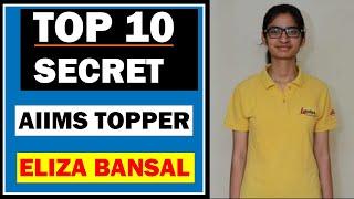 TOP 10 SECRET AIIMS TOPPER  || 2018 Eliza Bansal AIR 1 || How to Study AIIMS And NEET Exam || MBBS