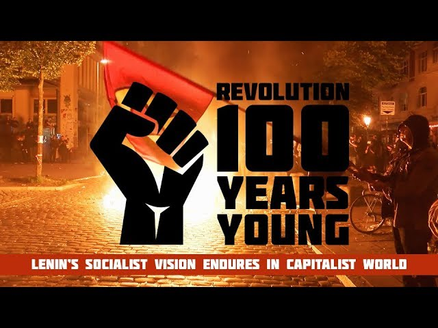 Revolution: 100 years young. Lenin's socialist vision in capitalist world