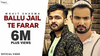Ballu Jail Te Farar Mohit Sharma Free MP3 Song Download 320 Kbps