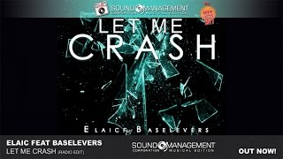 Elaic feat Baselevers - Let Me Crash (HIT MANIA CHAMPIONS 2017)