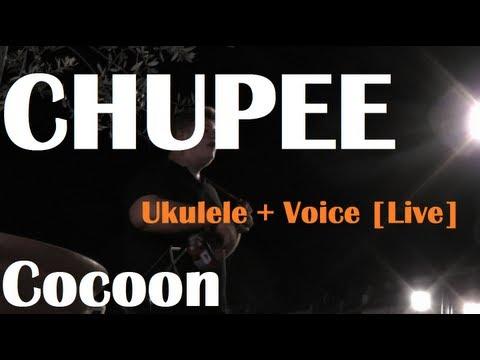 Chupee - COCOON (Ukulele Live Cover)