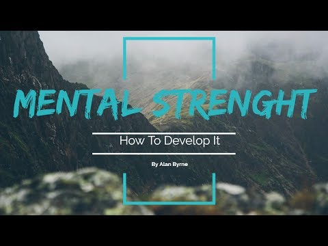 How To Develop Mental Strength