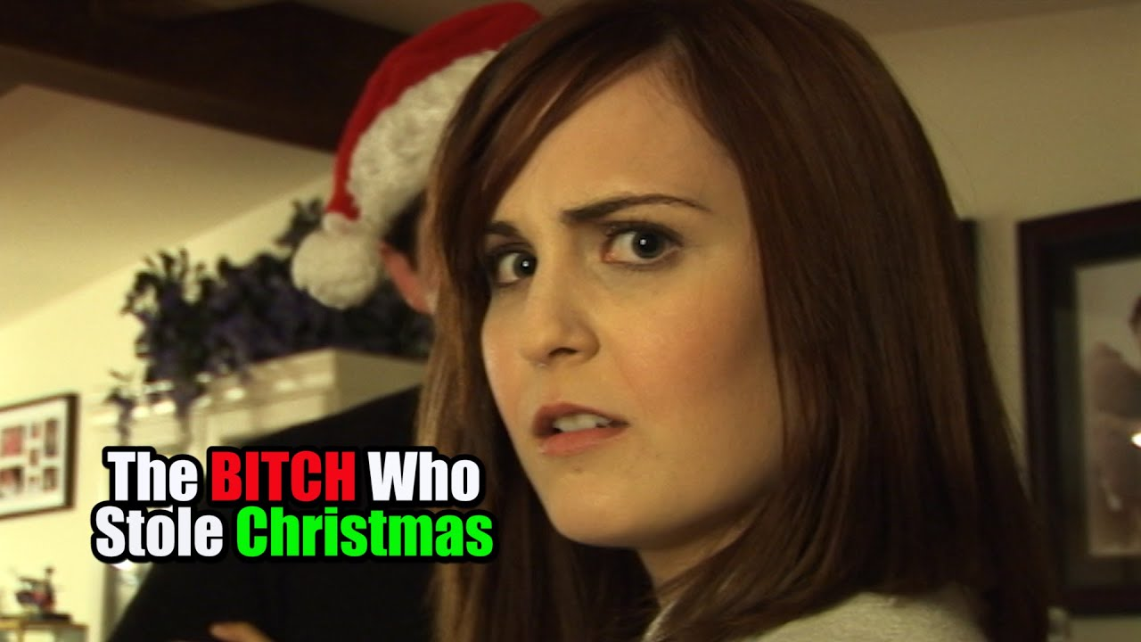 THE BITCH WHO STOLE CHRISTMAS - YouTube