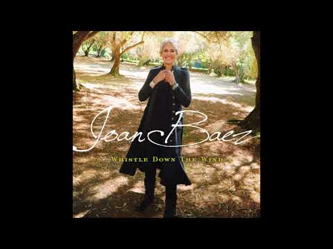 Joan Baez - Whistle Down The Wind (Official Audio)
