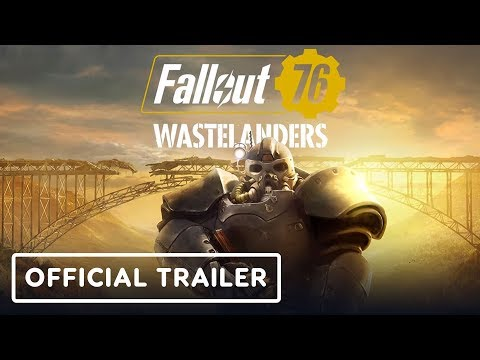 Fallout 76: Wastelanders - Official Launch Trailer