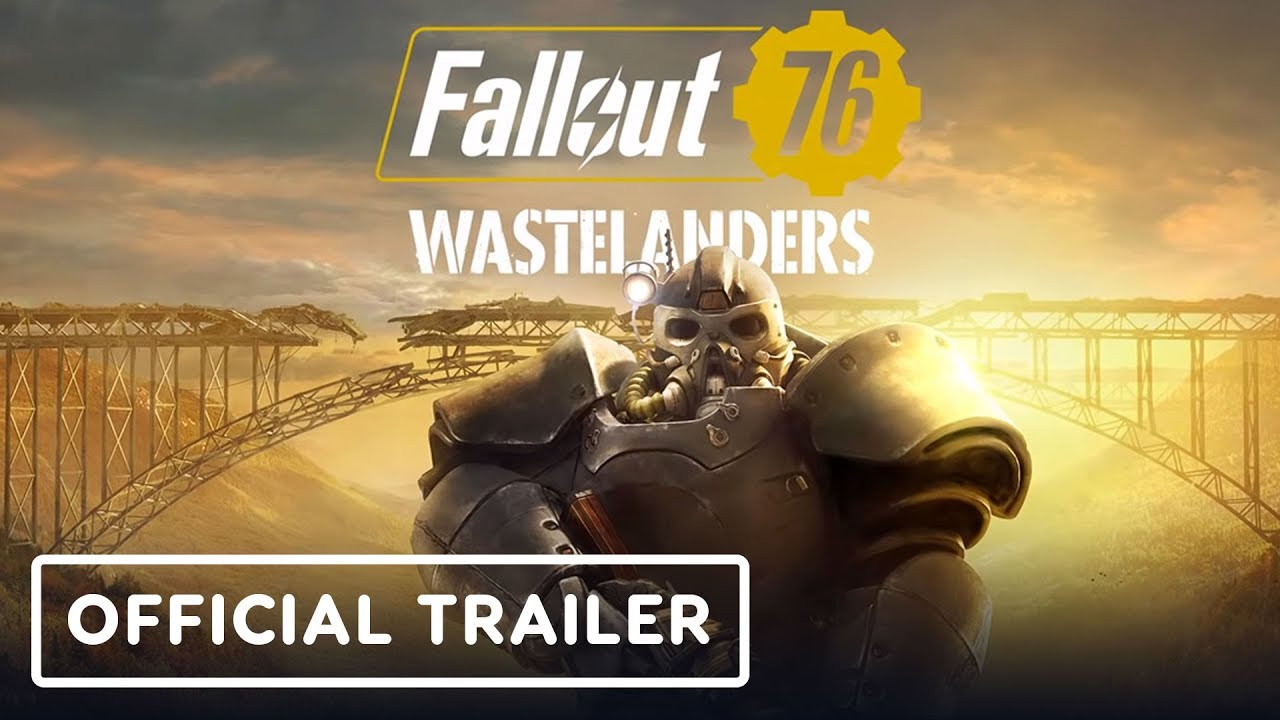 Fallout 76: Wastelanders - Official Launch Trailer - IGN
