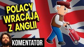 Polacy z Wielkiej Brytanii Wracają do Polski - Brexitu Może Nie Być - Wywiad Analiza Komentator PL