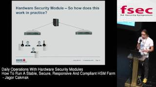 Fsec 2016 - Jagor Cakmak: Daily Operations With Hardware Security Modules