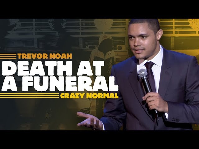 Death At A Funeral - Trevor Noah - (Crazy Normal) LONGER RE-RELEASE