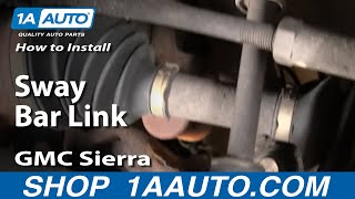 How To Install Replace Stabilizer Bar Link Chevy Silverado GMC Sierra 99-06 1AAuto.com