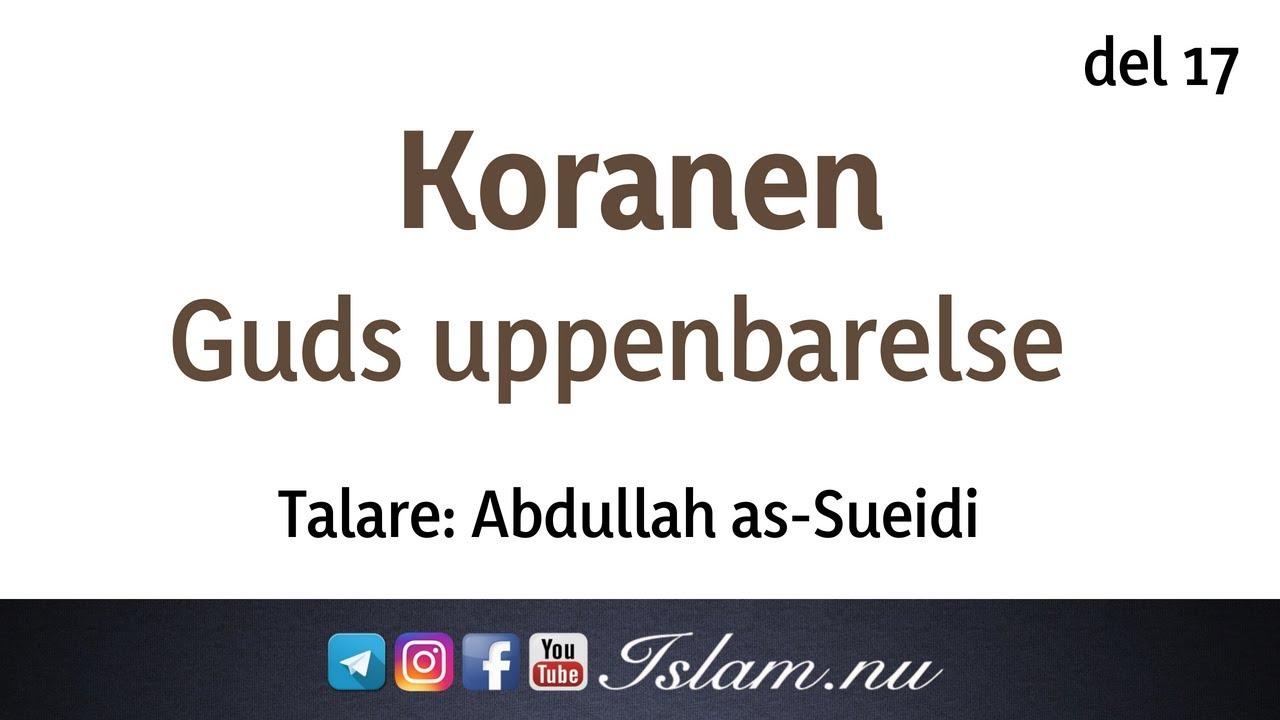 Koranen är Guds uppenbarelse | del 17 | Abdullah as-Sueidi