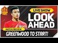West Ham vs Manchester United! Solskjaer To Start Greenwood!