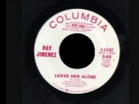 Ray Jimenez - Leave Her Alone