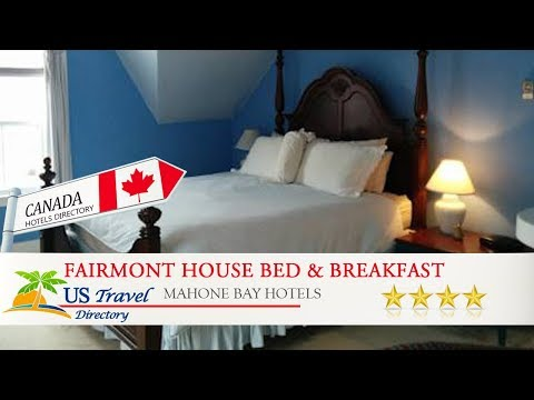 Fairmont House Bed & Breakfast - Mahone Bay Hotels, Canada