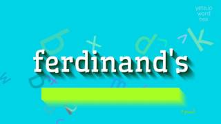 How to say ferdinand 39 s High Quality Voices