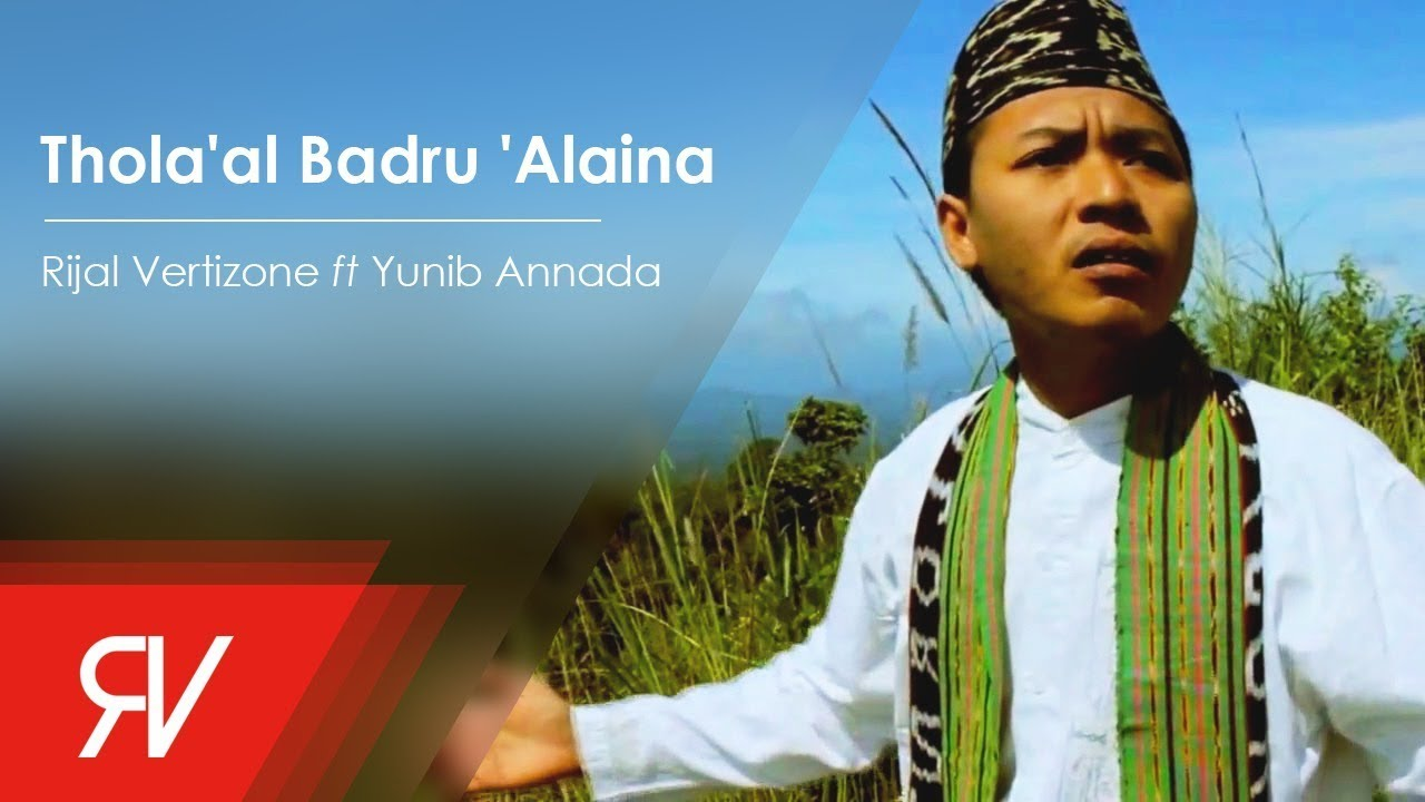 Download Thola'al Badru 'Alaina - Rijal Vertizone feat. Yunib Annada