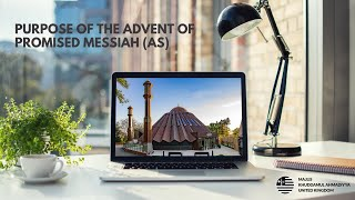 Purpose of The advent of Promised Messiah (AS)