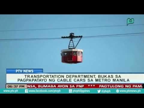 [PTVNews]  Transportation department, bukas sa pagpapatayo ng 'Cable cars' sa Metro Manila