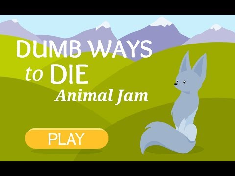 DUMB WAYS TO DIE: ANIMAL JAM PLAY WILD